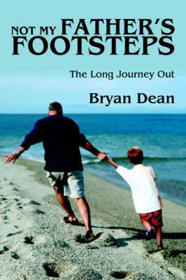 Not My Father's Footsteps: The Long Journey Out