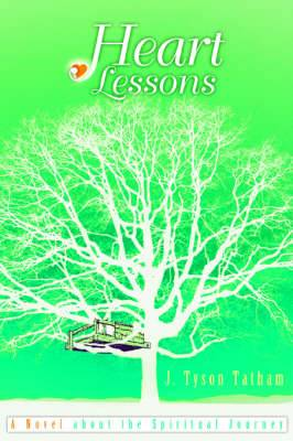 Heart Lessons: A Novel about the Spiritual Journey