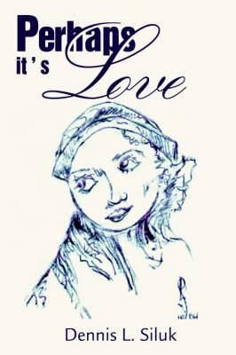 Perhaps It's Love
