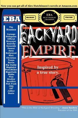 Backyard Empire: Inspired by a True Story.