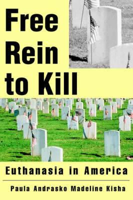 Free Rein to Kill: Euthanasia in America