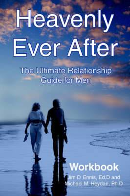Heavenly Ever After: The Ultimate Relationship Guide for Men Workbook