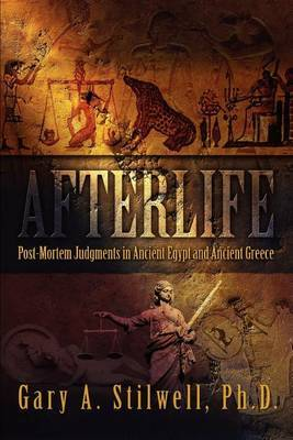 Afterlife: Post-Mortem Judgments in Ancient Egypt and Ancient Greece