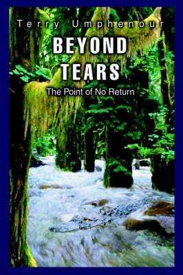 Beyond Tears: The Point of No Return