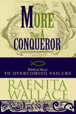 More Than a Conqueror: Biblical Keys to Overcoming Failure