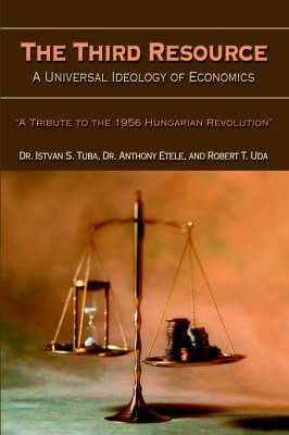 The Third Resource: A Universal Ideology of Economics