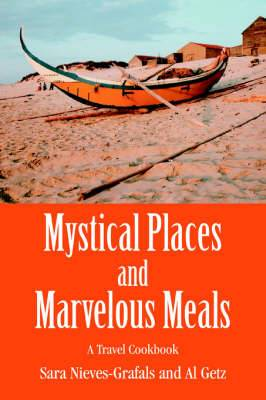 Mystical Places and Marvelous Meals: A Travel Cookbook
