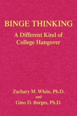 Binge Thinking: A Different Kind of College Hangover