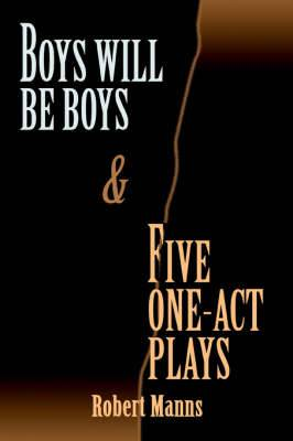 Boys Will Be Boys and Five One-Act Plays