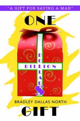 One Billion Dollar$ Gift: A Gift for Saving a Man