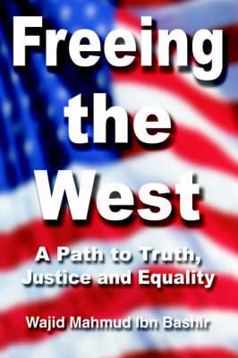 Freeing the West: A Path to Truth, Justice and Equality