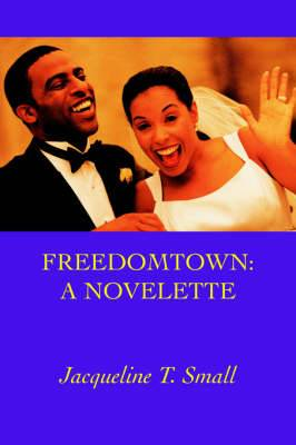 Freedomtown: A Novelette