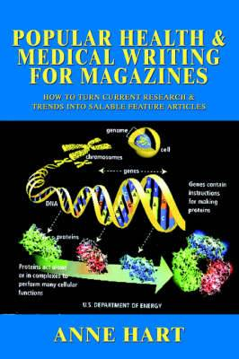 Popular Health & Medical Writing for Magazines  : How to Turn Current Research & Trends Into Salable Feature Articles