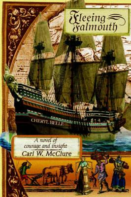 Fleeing Falmouth: A Novel of Courage and Insight
