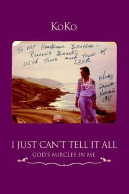 I Just Can't Tell It All: God's Mircles in Me