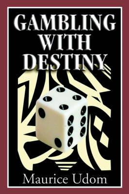 Gambling with Destiny
