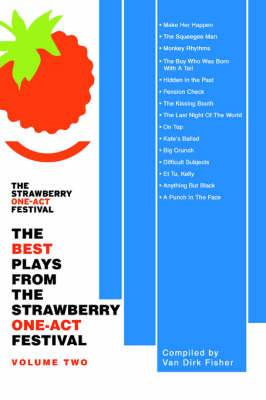 The Best Plays from the Strawberry One-Act Festival: Volume Two