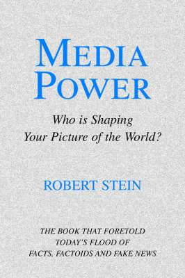 Media Power: Who Is Shaping Your Picture of the World?