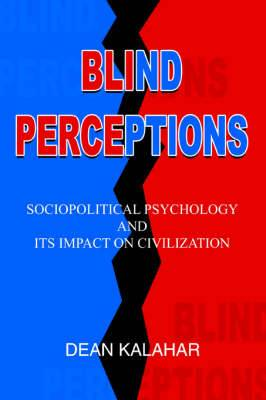 Blind Perceptions: Sociopolitical Psychology and Its Impact on Civilization