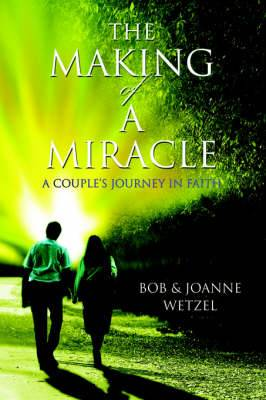 The Making of a Miracle: A Couple's Journey in Faith
