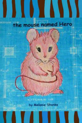 The Mouse Named Hero