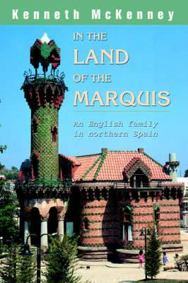 In the Land of the Marquis: An English Family in Northern Spain
