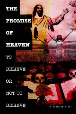 The Promise of Heaven: To Believe or Not to Believe