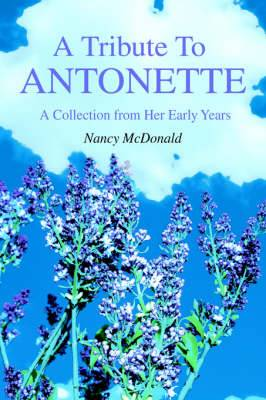 A Tribute to Antonette: A Collection from Her Early Years