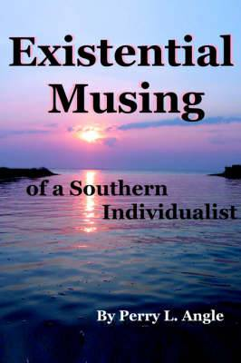 Existential Musing of a Southern Individualist