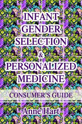 Infant Gender Selection & Personalized Medicine  : Consumer's Guide