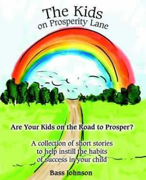 The Kids on Prosperity Lane: Are Your Kids on the Road to Prosper?