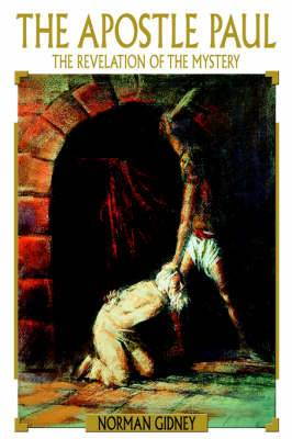 The Apostle Paul: The Revelation of the Mystery