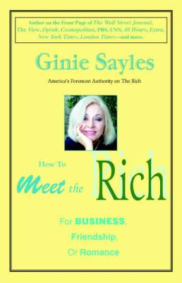 How to Meet the Rich: For Business, Friendship, or Romance