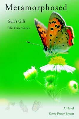 Metamorphosed: Sun's Gift