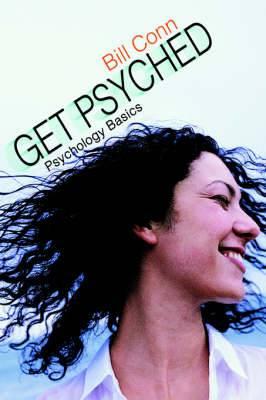 Get Psyched: Psychology Basics