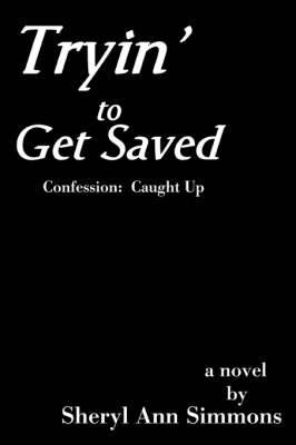 Tryin' to Get Saved: Confession: Caught Up