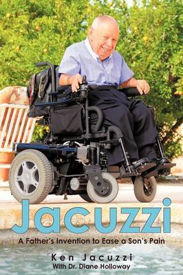 Jacuzzi: A Father's Invention to Ease a Son's Pain