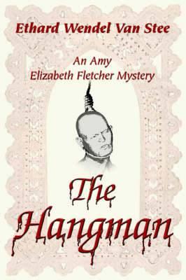 The Hangman: An Amy Elizabeth Fletcher Mystery