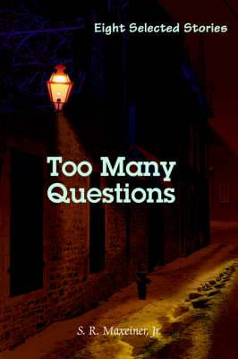 Too Many Questions: Eight Selected Stories