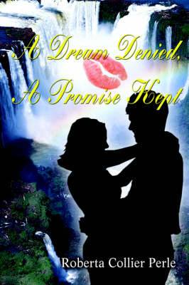 A Dream Denied, a Promise Kept