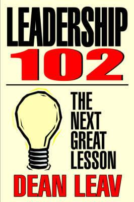 Leadership 102: The Next Great Lesson