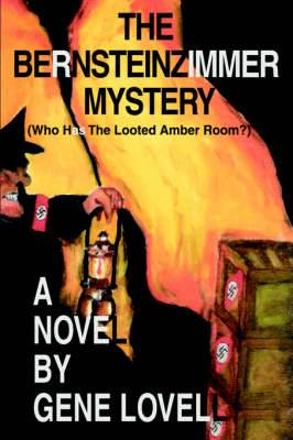 The Bernsteinzimmer Mystery: (Who Has the Looted Amber Room?)