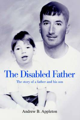 The Disabled Father: The Story of a Father and His Son