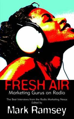 Fresh Air: Marketing Gurus on Radio