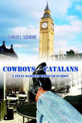 Cowboys and Catalans: A Texan Rambles Through Europe