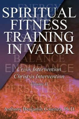 Spiritual Fitness Training in Valor: Crisis Intervention Christ-Is Intervention