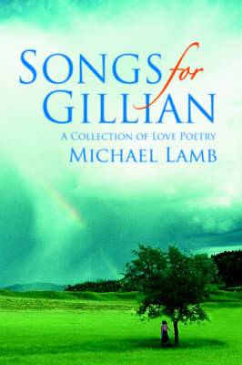 Songs for Gillian: A Collection of Love Poetry