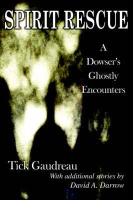Spirit Rescue: A Dowser's Ghostly Encounters