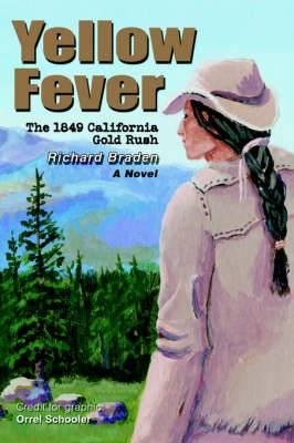 Yellow Fever: The 1849 California Gold Rush