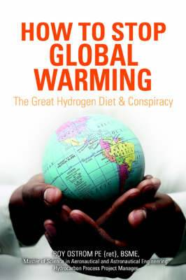 How to Stop Global Warming: The Great Hydrogen Diet & Conspiracy